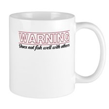 warning does not fish well with others Mugs