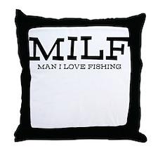 MILF, man i love fishing Throw Pillow