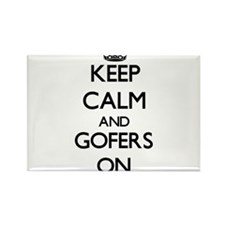 Keep Calm and Gofers ON Magnets