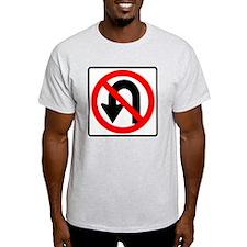 no u turn T-Shirt