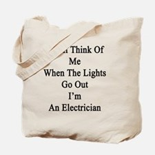 You'll Think Of Me When The Lights Go Out Tote Bag