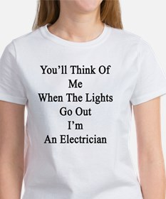You'll Think Of Me When The Lights Women's T-Shirt