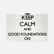 Keep Calm and Good Foundations ON Magnets