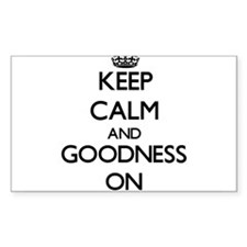 Keep Calm and Goodness ON Bumper Stickers