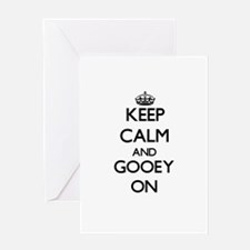 Keep Calm and Gooey ON Greeting Cards