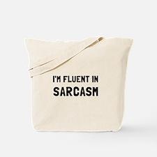 Fluent In Sarcasm Tote Bag