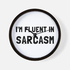 Fluent In Sarcasm Wall Clock
