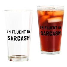 Fluent In Sarcasm Drinking Glass