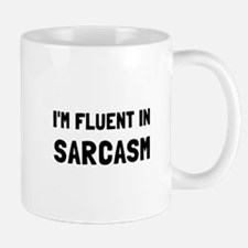 Fluent In Sarcasm Mugs