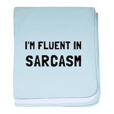 Fluent In Sarcasm baby blanket