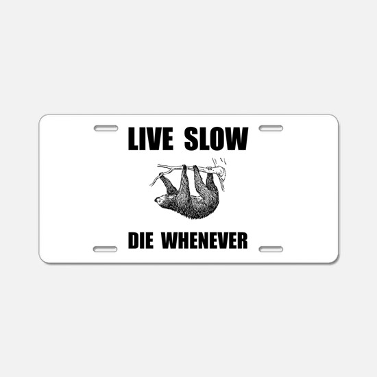 Live Slow Die Whenever Sloth Aluminum License Plat