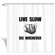 Live Slow Die Whenever Sloth Shower Curtain