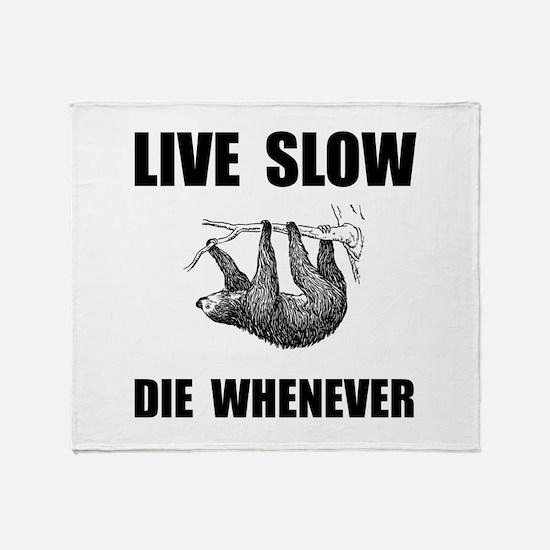 Live Slow Die Whenever Sloth Throw Blanket
