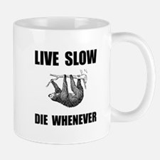 Live Slow Die Whenever Sloth Mugs