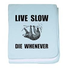 Live Slow Die Whenever Sloth baby blanket