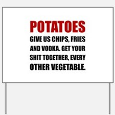 Potatoes Give Us Yard Sign