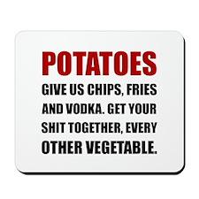 Potatoes Give Us Mousepad