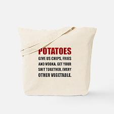 Potatoes Give Us Tote Bag