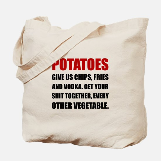 Potatoes Give Us Tote Bag