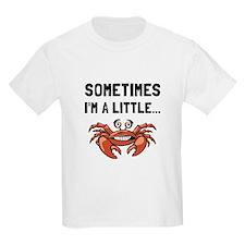 Sometimes A Crab T-Shirt