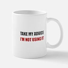 Take My Advice Mugs