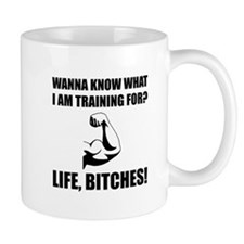 Training For Life Bitches Mugs