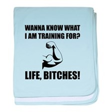 Training For Life Bitches baby blanket