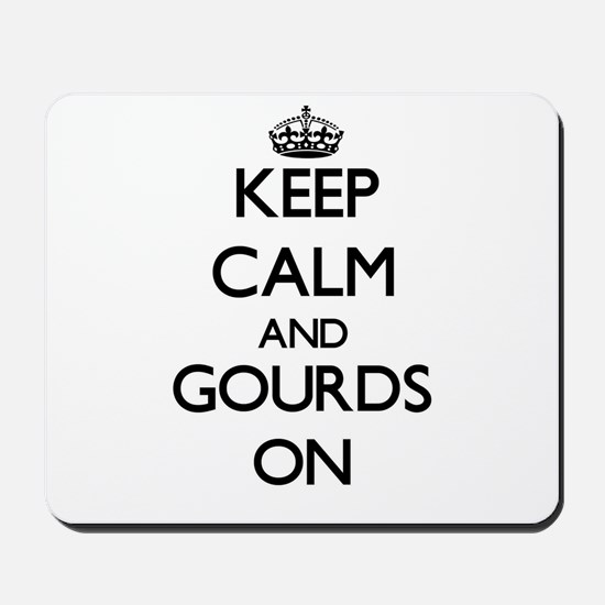 Keep Calm and Gourds ON Mousepad