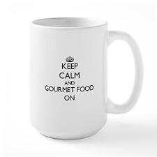 Keep Calm and Gourmet Food ON Mugs