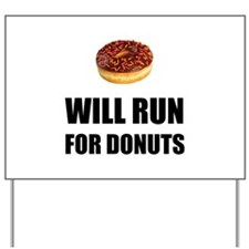 Will Run For Donuts Yard Sign
