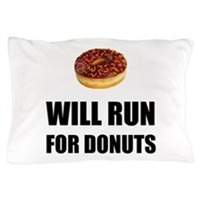 Will Run For Donuts Pillow Case