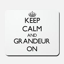 Keep Calm and Grandeur ON Mousepad