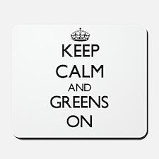 Keep Calm and Greens ON Mousepad