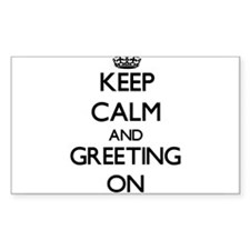 Keep Calm and Greeting ON Decal