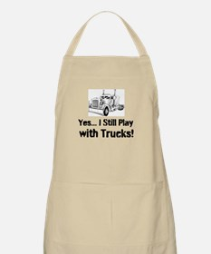 Yes I Still Play With Trucks Apron