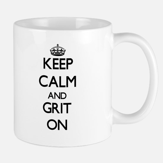 Keep Calm and Grit ON Mugs