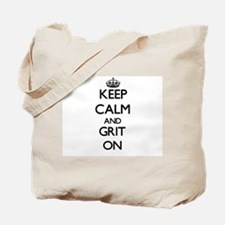 Keep Calm and Grit ON Tote Bag