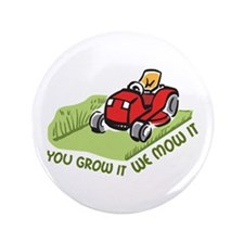 WE MOW IT Button