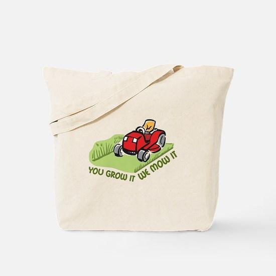 WE MOW IT Tote Bag
