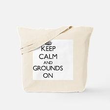 Keep Calm and Grounds ON Tote Bag