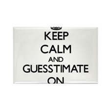 Keep Calm and Guesstimate ON Magnets