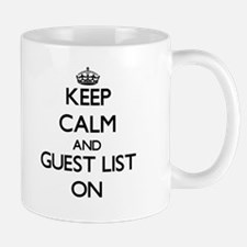 Keep Calm and Guest List ON Mugs