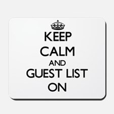 Keep Calm and Guest List ON Mousepad