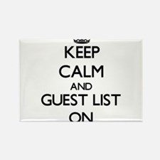 Keep Calm and Guest List ON Magnets