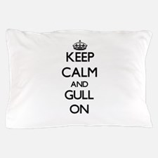 Keep Calm and Gull ON Pillow Case