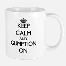 Keep Calm and Gumption ON Mugs