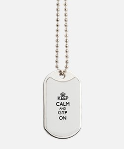 Keep Calm and Gyp ON Dog Tags