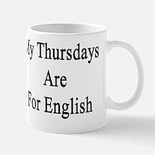 My Thursdays Are For English  Mug