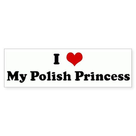 I Love My Polish Princess Bumper Sticker
