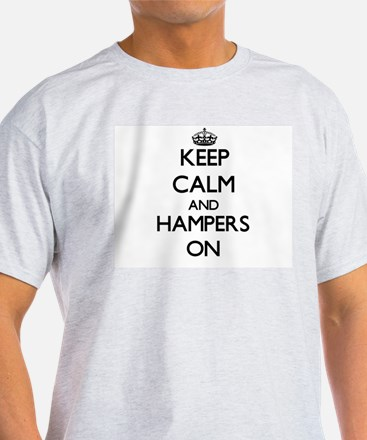 Keep Calm and Hampers ON T-Shirt